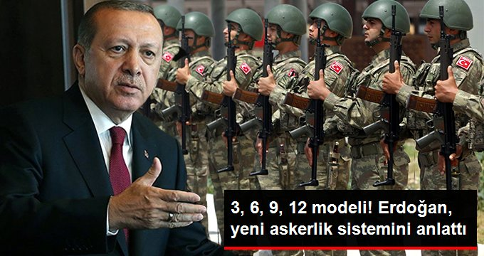 Cumhurbaşkanı Erdoğan, Yeni Askerlik Sistemi Hakkında Açıklamalarda Bulundu